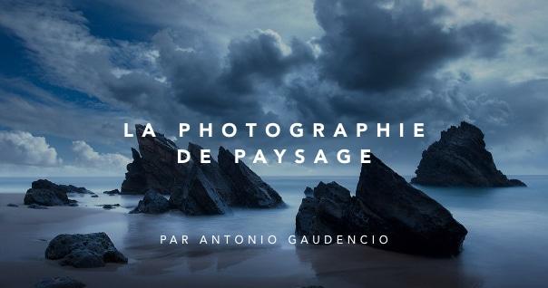 Apprendre la photographie de paysage