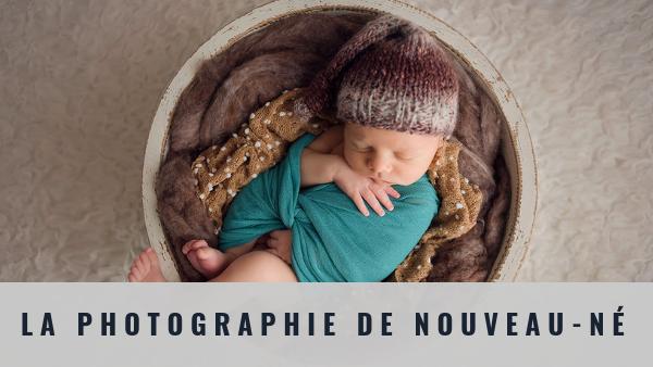 Photographie New-born, apprendre la photo de Nouveau-né