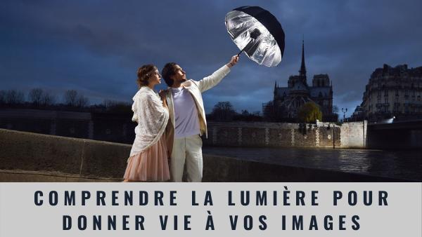 Comprendre la lumière pour donner vie à vos images